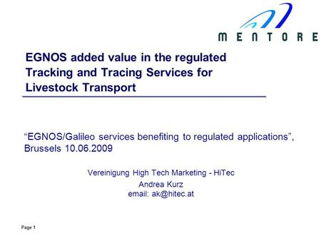 Page 1 EGNOS added value in the regulated Tracking and Tracing Services for Livestock Transport EGNOS/Galileo services benefiting to regulated applications,