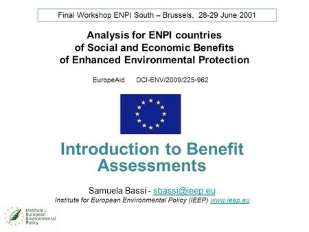 Analysis for ENPI countries of Social and Economic Benefits of Enhanced Environmental Protection EuropeAid DCI-ENV/2009/225-962 Introduction to Benefit.
