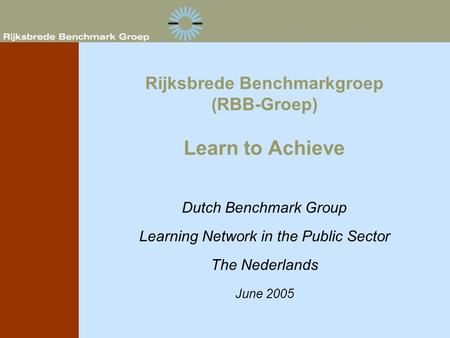 Rijksbrede Benchmarkgroep (RBB-Groep) Learn to Achieve