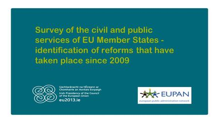 Survey of the civil and public services of EU Member States - identification of reforms that have taken place since 2009.