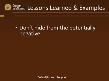 Dont hide from the potentially negative Lessons Learned & Examples.
