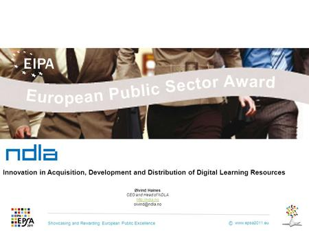 Showcasing and Rewarding European Public Excellence  © Øivind Høines CEO and Head of NDLA  Innovation in Acquisition,