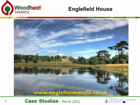 Case Studies - March 2011 1 Englefield House www.englefieldestate.co.uk.