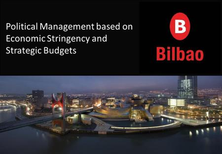 Political Management based on Economic Stringency and Strategic Budgets.