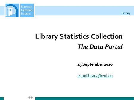 Library Library Statistics Collection The Data Portal 15 September 2010