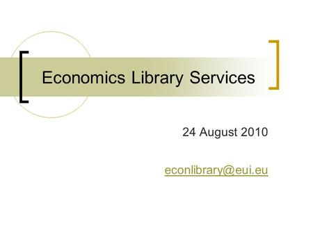 Economics Library Services 24 August 2010