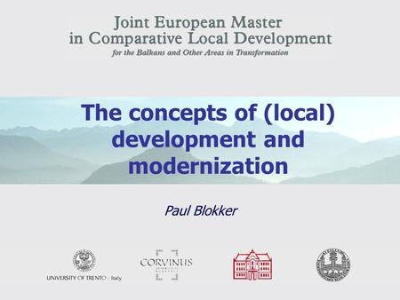 1 The concepts of (local) development and modernization Paul Blokker.