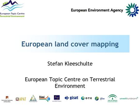 European land cover mapping Stefan Kleeschulte European Topic Centre on Terrestrial Environment.