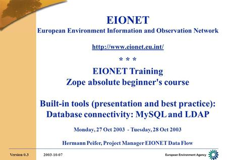 EIONET European Environment Information and Observation Network  * * * EIONET Training Zope absolute beginner's course Built-in.