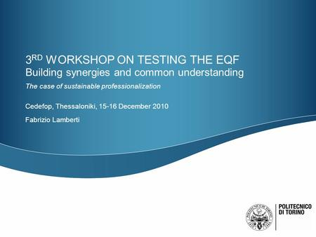 3 RD WORKSHOP ON TESTING THE EQF Building synergies and common understanding The case of sustainable professionalization Cedefop, Thessaloniki, 15-16 December.