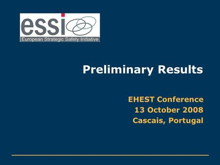 Preliminary Results EHEST Conference 13 October 2008 Cascais, Portugal.
