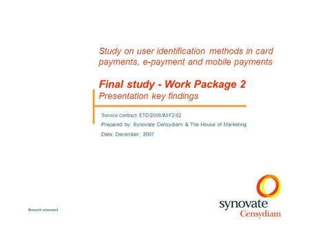 Study on user identification methods in card payments, e-payment and mobile payments Final study - Work Package 2 Presentation key findings Service.