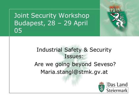 Joint Security Workshop Budapest, 28 – 29 April 05 Industrial Safety & Security Issues: Are we going beyond Seveso?