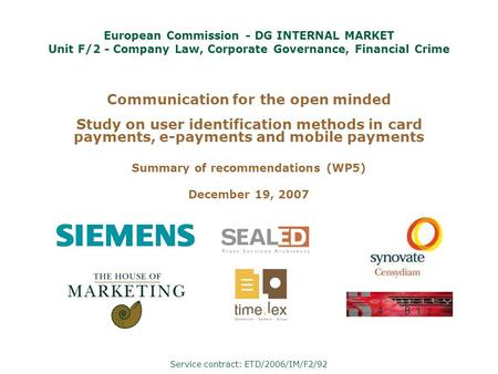 Communication for the open minded Study on user identification methods in card payments, e-payments and mobile payments Summary of recommendations (WP5)