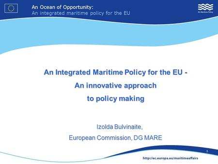 An Ocean of Opportunity: An integrated maritime policy for the EU 1 An Ocean of Opportunity: An integrated maritime policy for the EU 1 An Integrated Maritime.