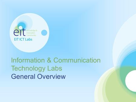 1 General Overview Information & Communication Technology Labs General Overview.