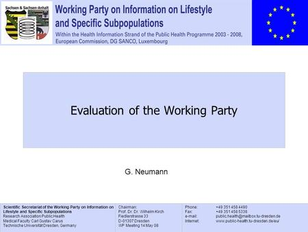 Scientific Secretariat of the Working Party on Information on Lifestyle and Specific Subpopulations Research Association Public Health Medical Faculty.