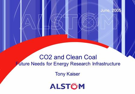 CO2 and Clean Coal Future Needs for Energy Research Infrastructure Tony Kaiser June, 2005.