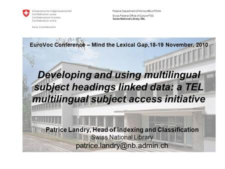 Federal Department of Home Affairs FDHA Swiss Federal Office of Culture FOC Swiss National Library SNL EuroVoc Conference – Mind the Lexical Gap,18-19.