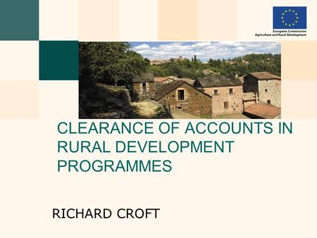 CLEARANCE OF ACCOUNTS IN RURAL DEVELOPMENT PROGRAMMES RICHARD CROFT.