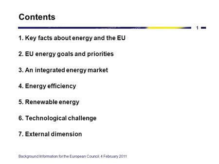 BACKGROUND ON ENERGY IN EUROPE Information prepared for the European Council, 4 February 2011.