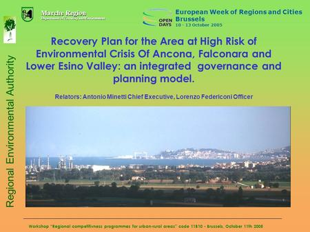 Workshop Regional competitivness programmes for urban-rural areas code 11B10 - Brussels, October 11th 2005 Recovery Plan for the Area at High Risk of Environmental.