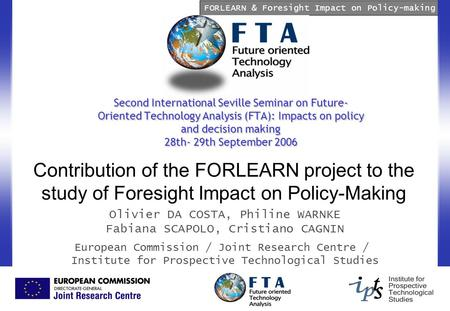 FORLEARN & Foresight Impact on Policy-making Second International Seville Seminar on Future- Oriented Technology Analysis (FTA): Impacts on policy and.