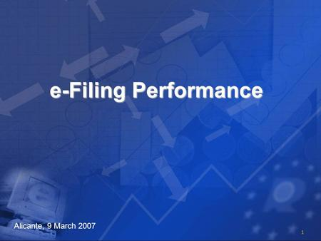 1 e-Filing Performance Alicante, 9 March 2007. 2 Performance indicators Availability - Service hours - Down time Response time – time to file Stability.