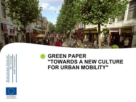 GREEN PAPER TOWARDS A NEW CULTURE FOR URBAN MOBILITY EUROPEAN COMMISSION.