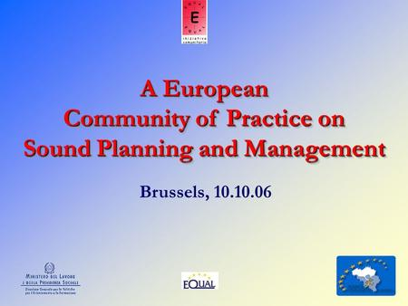 A European Community of Practice on Sound Planning and Management Brussels, 10.10.06.
