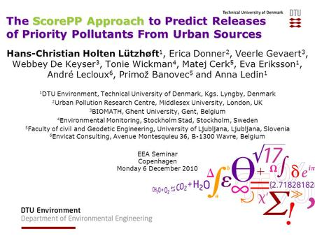 28-03-2017 The ScorePP Approach to Predict Releases of Priority Pollutants From Urban Sources Hans-Christian Holten Lützhøft1, Erica Donner2, Veerle Gevaert3,