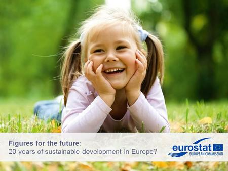 Figures for the future: 20 years of sustainable development in Europe?