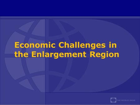 Economic Challenges in the Enlargement Region. 2 Where are we now, a year after the crisis started? Good news for enterprises, but external financing.