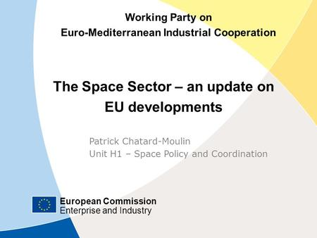 European Commission Enterprise and Industry European Commission Enterprise and Industry Working Party on Euro-Mediterranean Industrial Cooperation The.