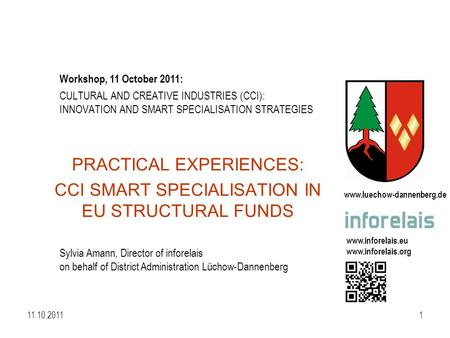 Www.luechow-dannenberg.de www.inforelais.eu www.inforelais.org 11.10.20111 CULTURAL AND CREATIVE INDUSTRIES (CCI): INNOVATION AND SMART SPECIALISATION.