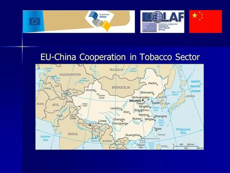 EU-China Cooperation in Tobacco Sector EU-China Cooperation in Tobacco Sector.