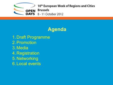 1.Draft Programme 2.Promotion 3.Media 4.Registration 5.Networking 6.Local events Agenda.