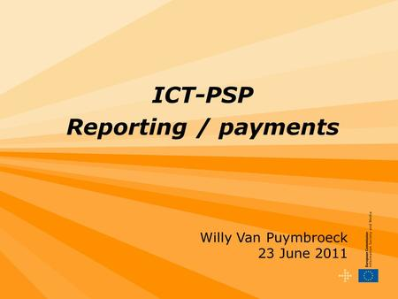 ICT-PSP Reporting / payments Willy Van Puymbroeck 23 June 2011.