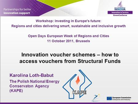 Innovation voucher schemes – how to access vouchers from Structural Funds Workshop: Investing in Europe's future: Regions and cities delivering smart,