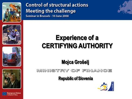 2 Slovenia Signed Contract of Confidence for the 2000- 2006 period Compliance assessment for one programme for the new period Experience of a Certifying.