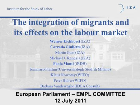 The integration of migrants and its effects on the labour market Werner Eichhorst (IZA) Corrado Giulietti (IZA) Martin Guzi (IZA) Michael J. Kendzia (IZA)