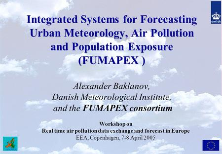 Integrated Systems for Forecasting Urban Meteorology, Air Pollution and Population Exposure (FUMAPEX ) Integrated Systems for Forecasting Urban Meteorology,