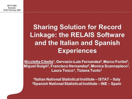 Sharing Solution for Record Linkage: the RELAIS Software and the Italian and Spanish Experiences Nicoletta Cibella 1, Gervasio-Luis Fernandez 2, Marco.