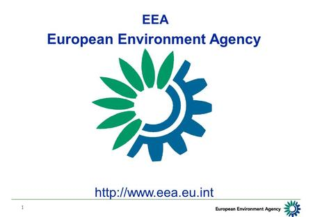 1 European Environment Agency  EEA.