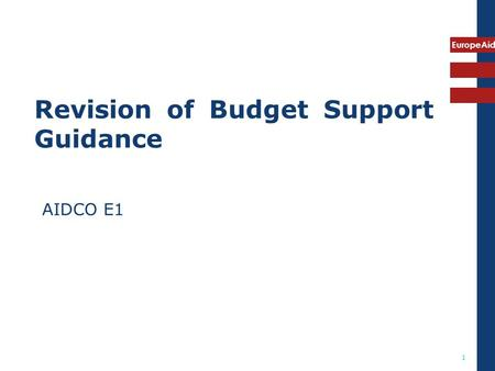EuropeAid 1 Revision of Budget Support Guidance AIDCO E1.