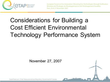 Sarah Radovan | Chief, Measurement and Reporting, Government of Canada Considerations for Building a Cost Efficient Environmental Technology Performance.