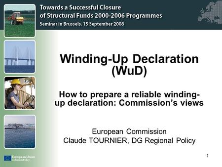 Click to edit Master title style 1 Winding-Up Declaration (WuD) How to prepare a reliable winding- up declaration: Commissions views European Commission.
