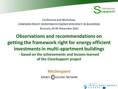 Observations and recommendations on getting the framework right for energy efficient investments in multi-apartment buildings - based on the achievements.