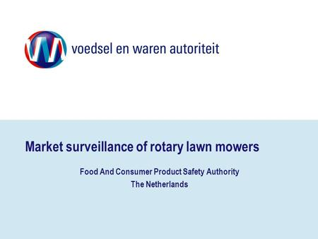Market surveillance of rotary lawn mowers Food And Consumer Product Safety Authority The Netherlands.