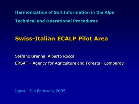Harmonization of Soil Information in the Alps Technical and Operational Procedures Harmonization of Soil Information in the Alps Technical and Operational.
